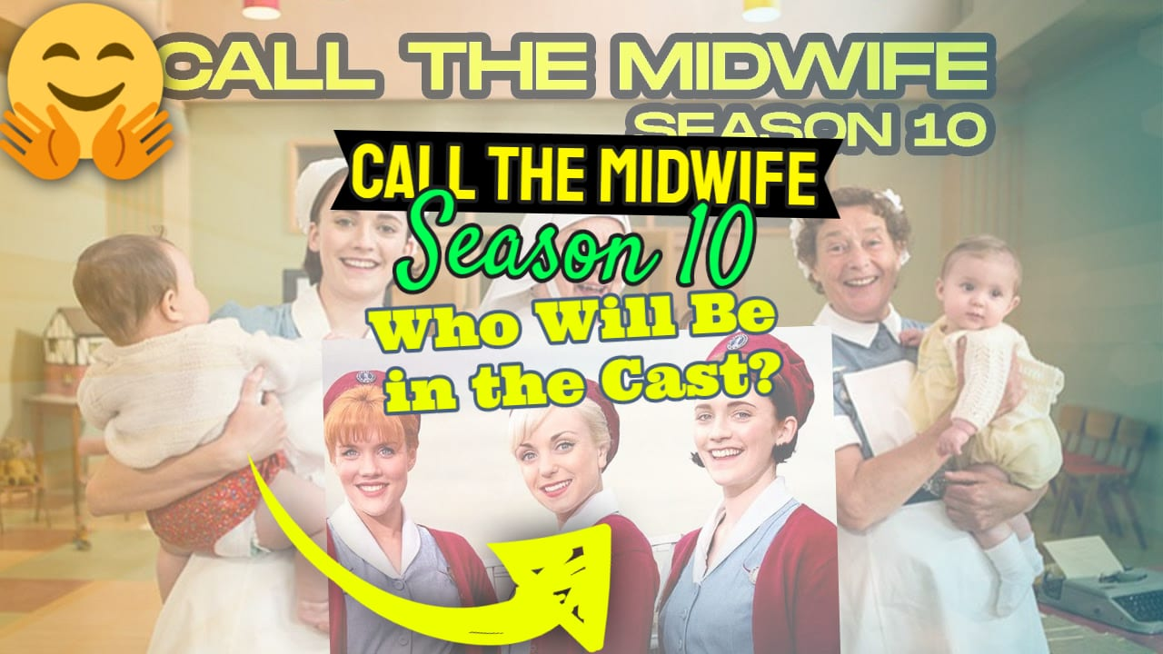 """Featured article bears the text: """"Call the Midwife"""" Season 10 Who Will be in the Cast."""""""