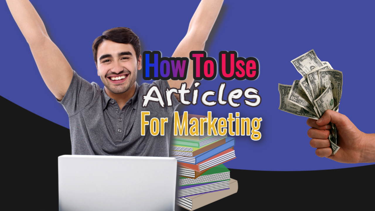 How To Use Articles For Marketing – The Magic of Authoritative Content Creation Plus Syndication