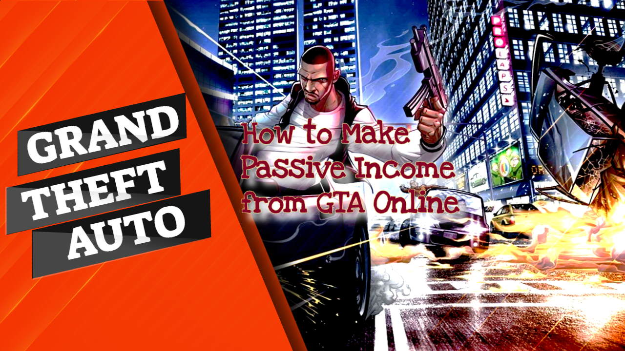 How to Make Passive Income from GTA Online – Heads Up Gamers!