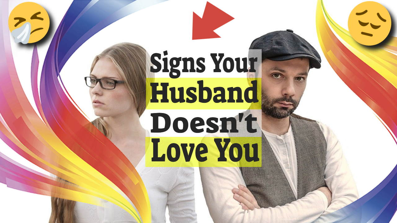 Signs Your Husband Doesn't Love You, Get Love Back and Stay Together