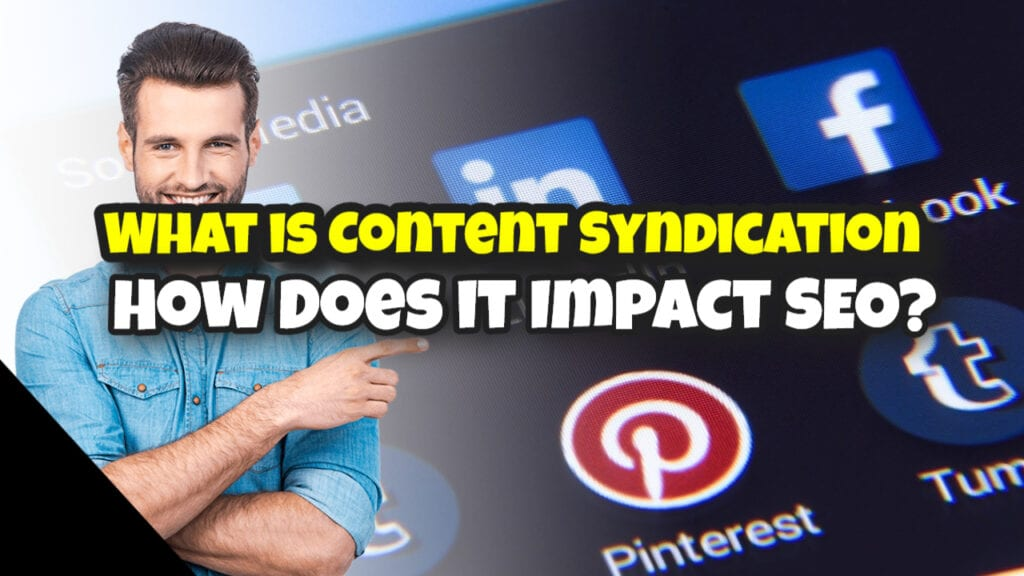 What is Content Syndication & How Does it Impact SEO?