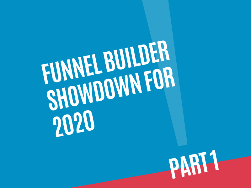 Funnel Builder Showdown for 2020 Part 1