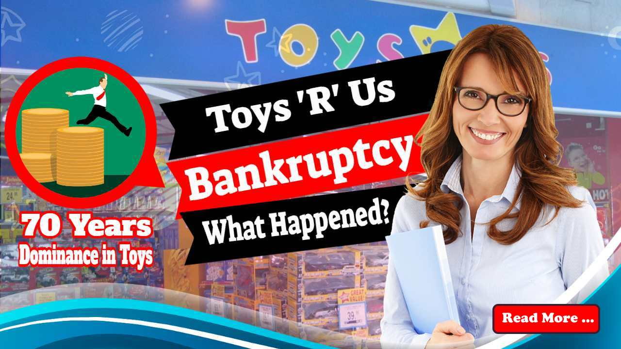 "Featured image text: ""Toys 'R' Us bankruptcy""."